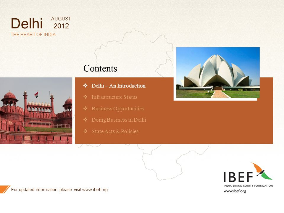 2 THE HEART OF INDIA Contents  Delhi – An Introduction  Infrastructure Status  Business Opportunities  Doing Business in Delhi  State Acts & Poli