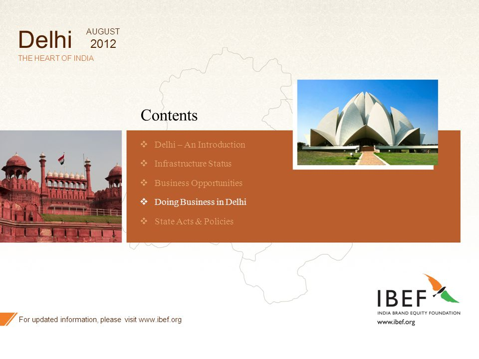 49 THE HEART OF INDIA Contents  Delhi – An Introduction  Infrastructure Status  Business Opportunities  Doing Business in Delhi  State Acts & Pol