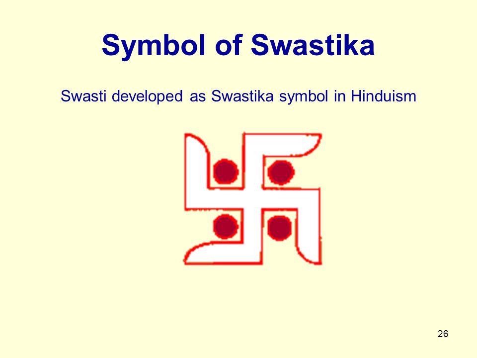 26 Symbol of Swastika Swasti developed as Swastika symbol in Hinduism