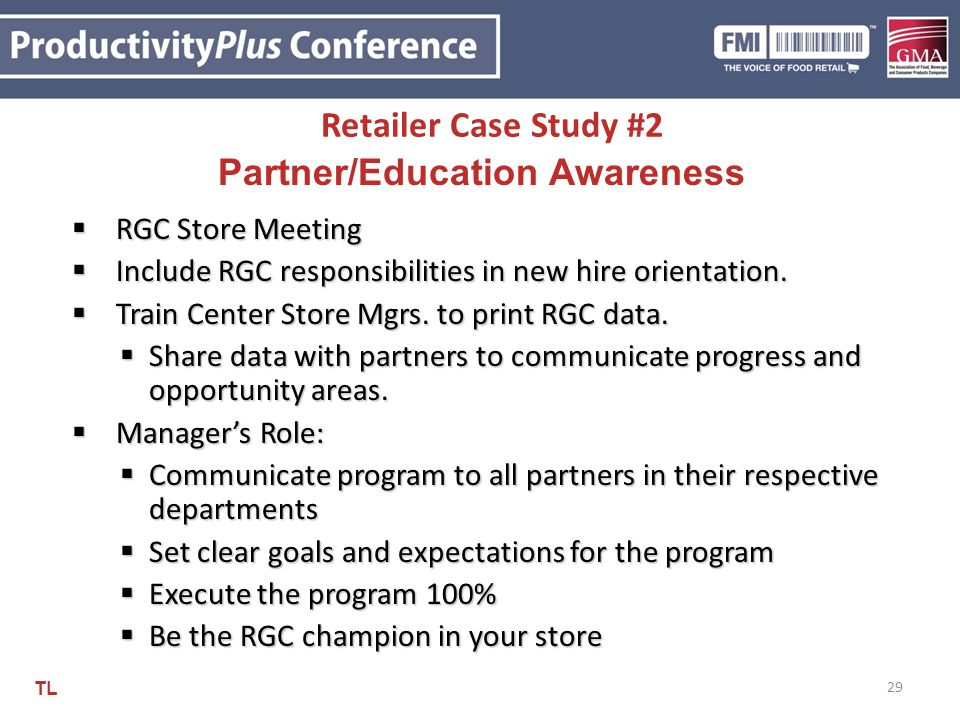 29 Retailer Case Study #2  RGC Store Meeting  Include RGC responsibilities in new hire orientation.  Train Center Store Mgrs. to print RGC data. 