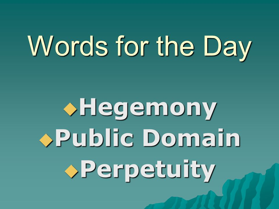 Words for the Day  Hegemony  Public Domain  Perpetuity