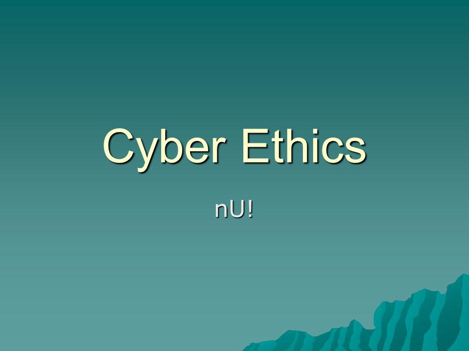 Cyber Ethics nU!