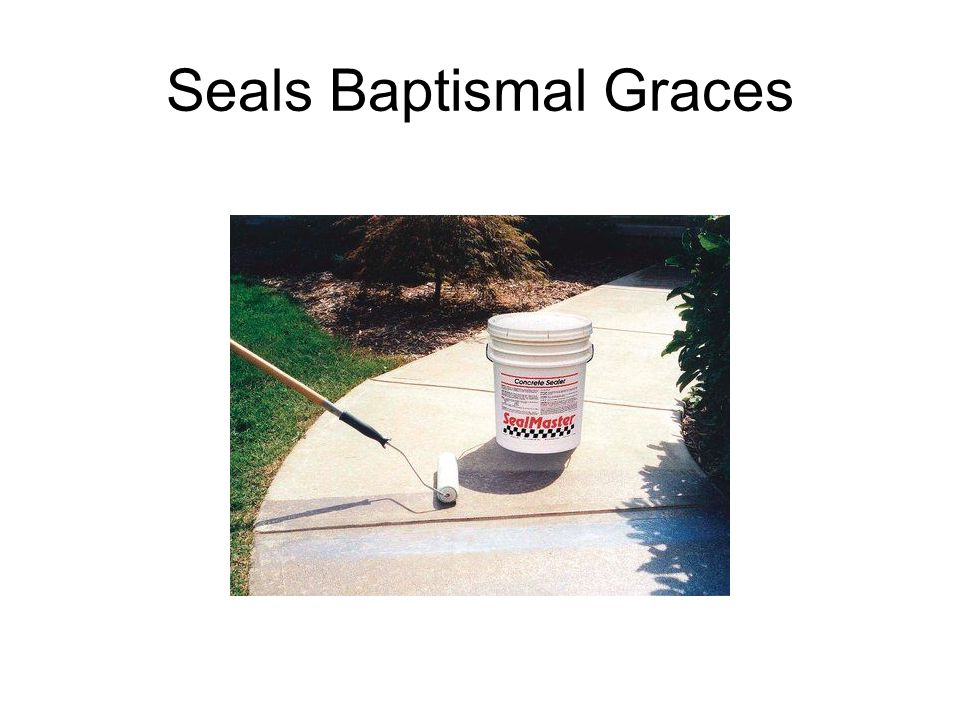 Seals Baptismal Graces