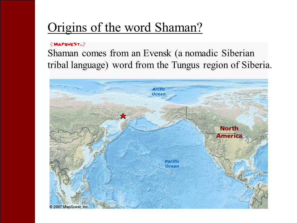 Origins of the word Shaman.
