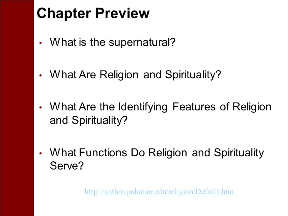 Chapter Preview What is the supernatural. What Are Religion and Spirituality.