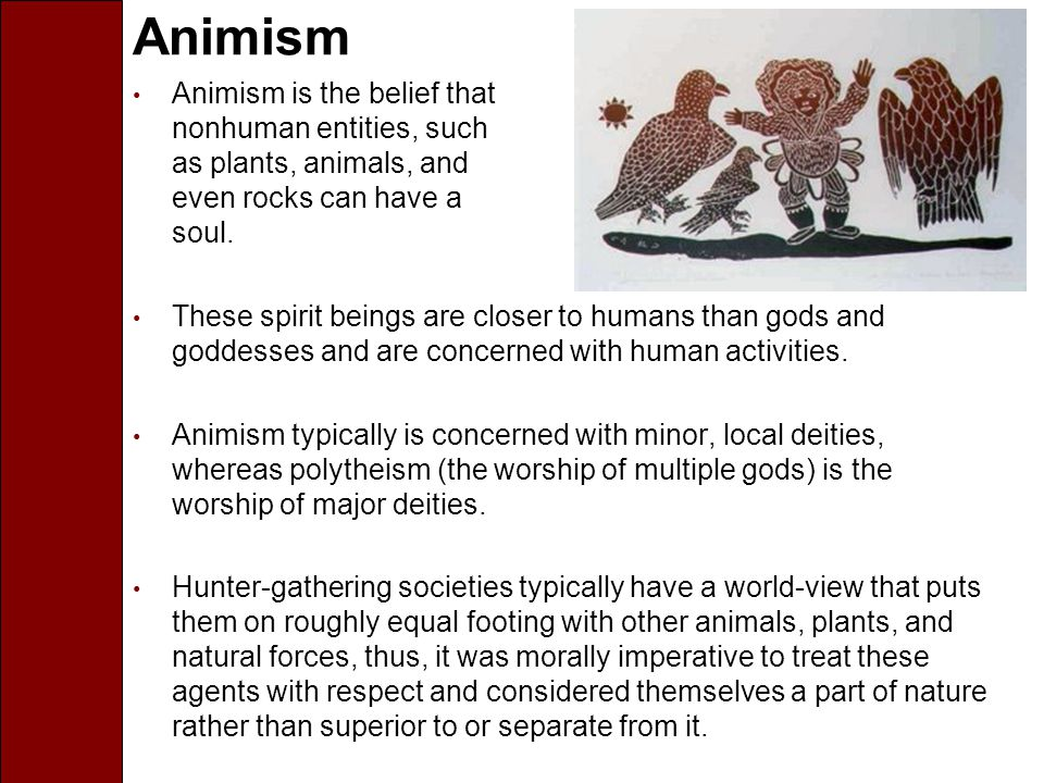 Animatisms (Mana)  Animatism: A belief that nature is energized by an impersonal spiritual power (that lacks individual form) or supernatural potency.