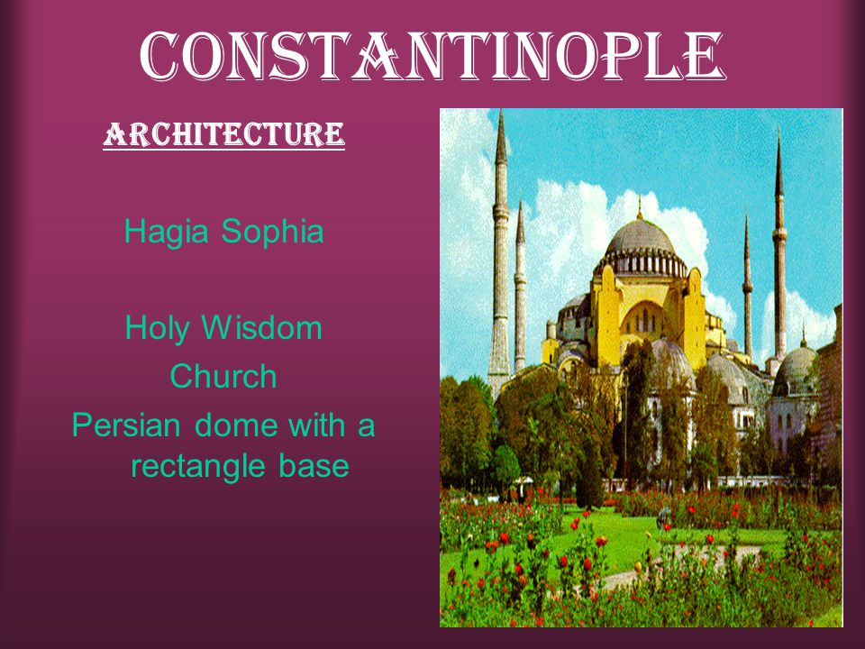 Constantinople Architecture Hagia Sophia Holy Wisdom Church Persian dome with a rectangle base