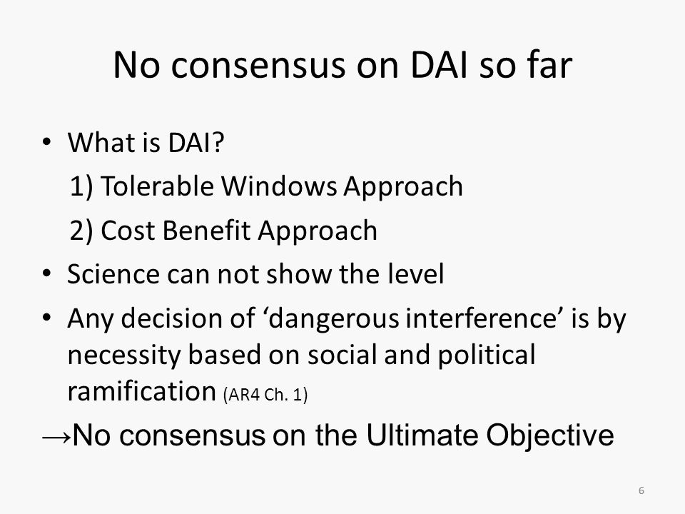 6 No consensus on DAI so far What is DAI.
