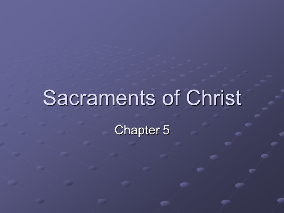 Sacraments of Christ Chapter 5