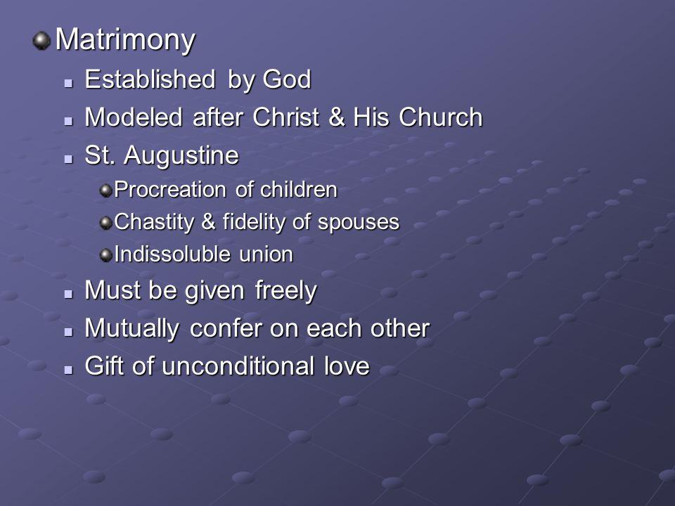 Matrimony Established by God Established by God Modeled after Christ & His Church Modeled after Christ & His Church St.