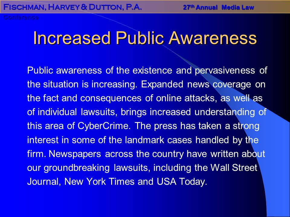 Increased Public Awareness Public awareness of the existence and pervasiveness of the situation is increasing.