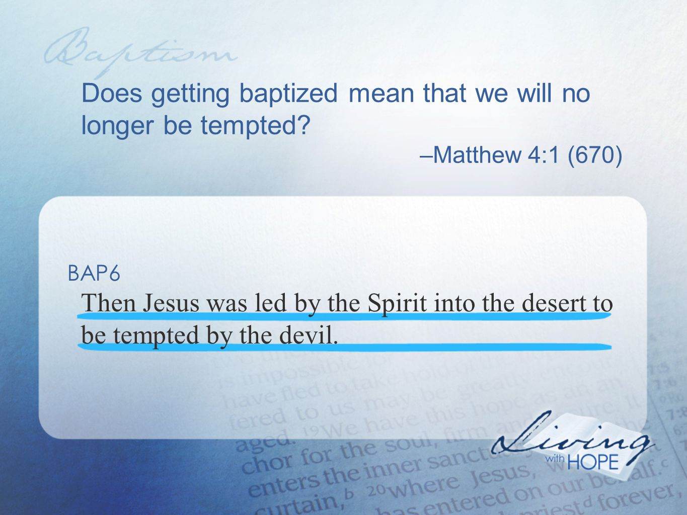 Does getting baptized mean that we will no longer be tempted.