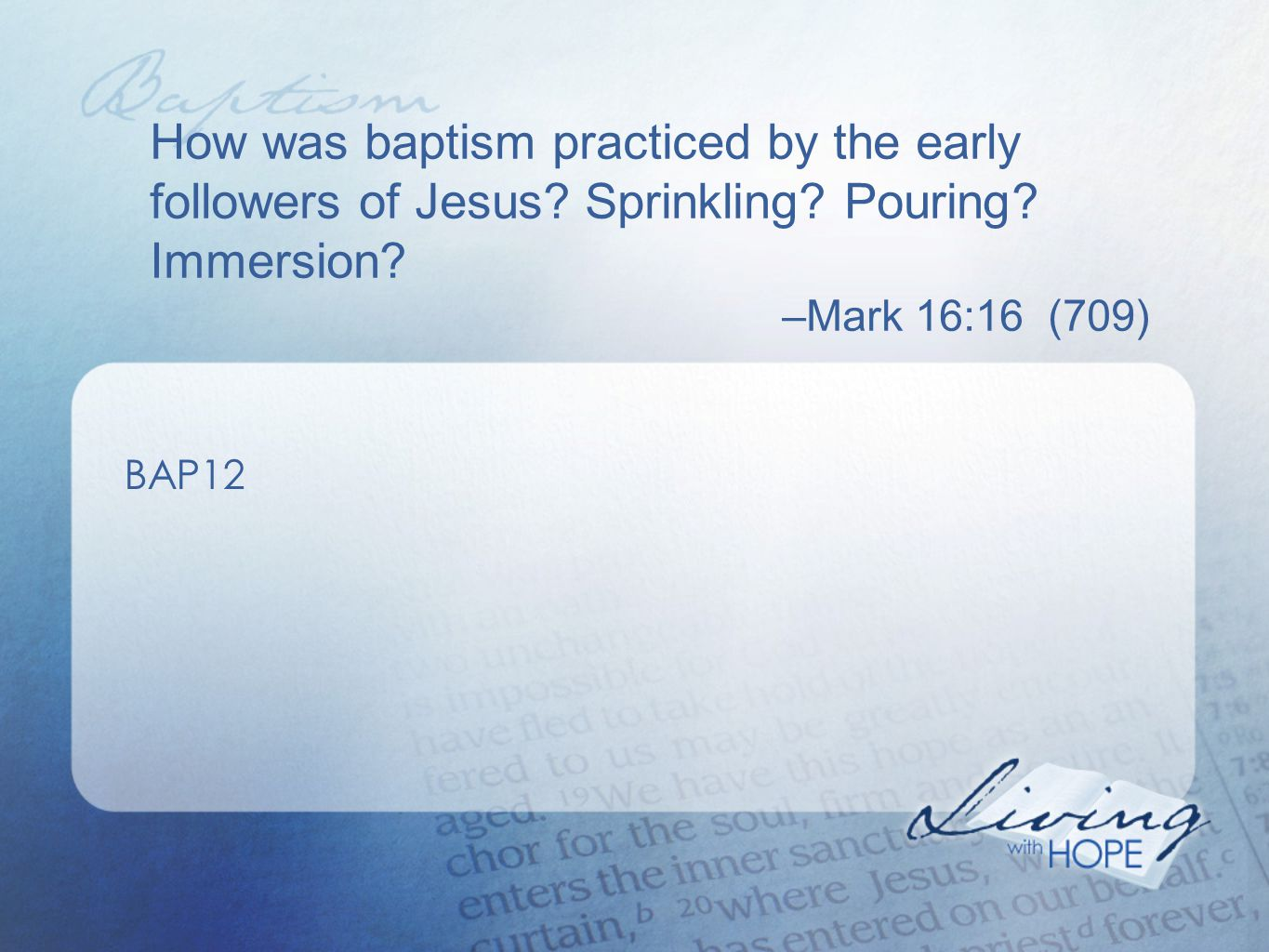 How was baptism practiced by the early followers of Jesus.