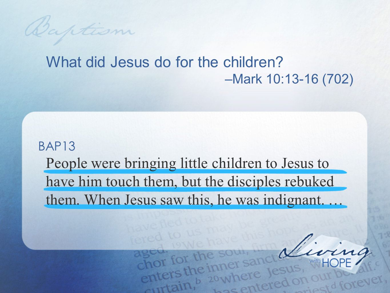 What did Jesus do for the children.