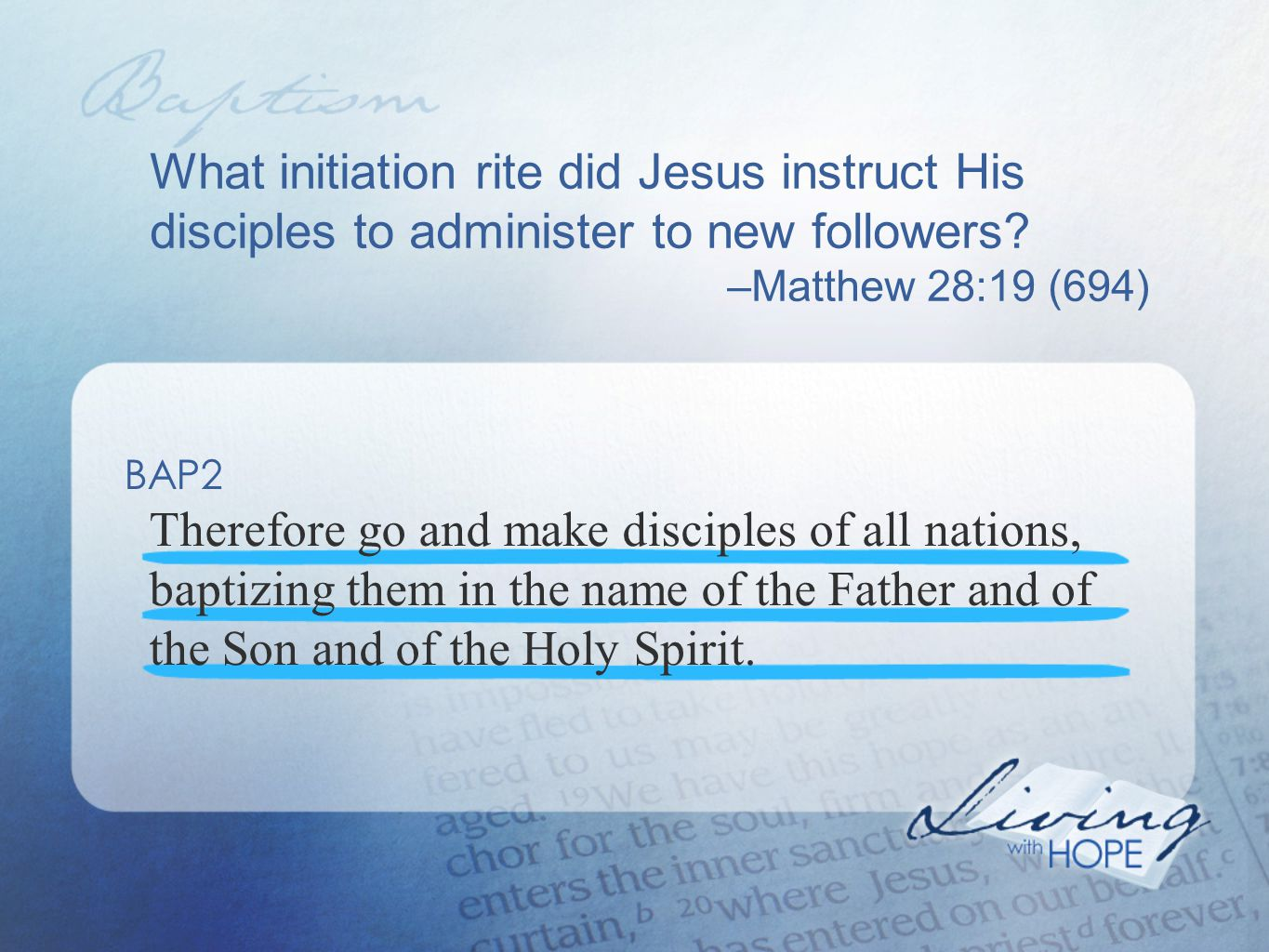 What initiation rite did Jesus instruct His disciples to administer to new followers.