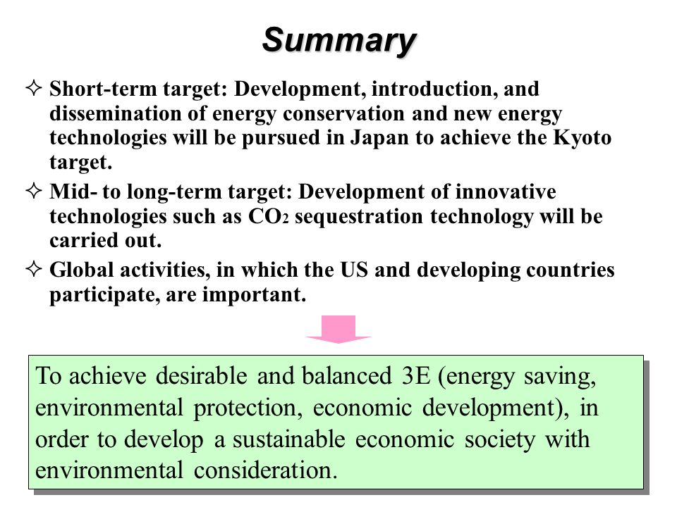  Short-term target: Development, introduction, and dissemination of energy conservation and new energy technologies will be pursued in Japan to achieve the Kyoto target.