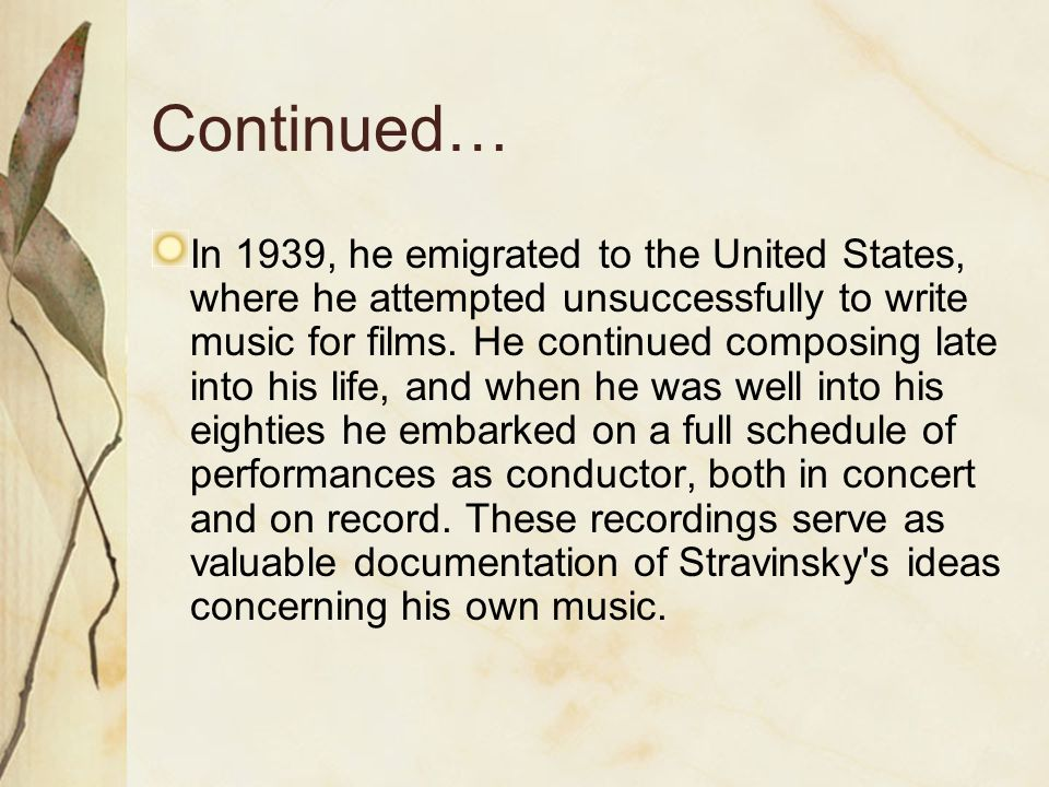 Continued… In 1939, he emigrated to the United States, where he attempted unsuccessfully to write music for films.