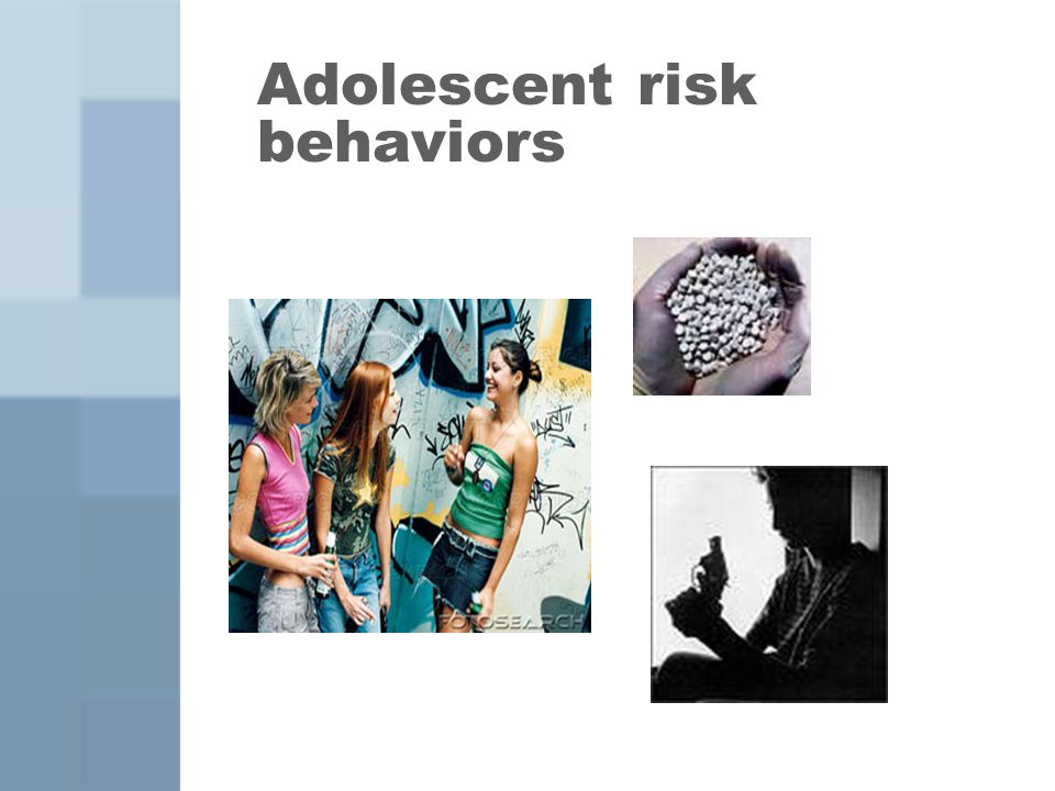 Why adolescents take risks Developing one's own moral code and establishing an identity, separate from parents is a major task of adolescence –Early adolescence (ages 11-14) – first stages of separation from parents, desire to look and act like peers, difficulty with impulse control –Middle adolescence (ages 15-17) – further distancing from parents and allying with peers, feelings of omnipotence and immortality can lead to dangerous behaviors –Late adolescence (ages 18-21) - fully identify one's own moral code, more confident and better able to delay gratification, can be protective factors