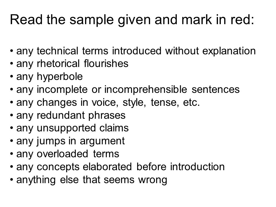 Read the sample given and mark in red: any technical terms introduced without explanation any rhetorical flourishes any hyperbole any incomplete or incomprehensible sentences any changes in voice, style, tense, etc.