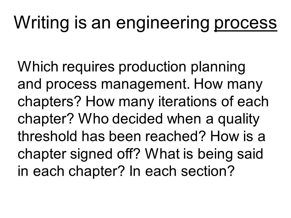 Which requires production planning and process management. How many chapters? How many iterations of each chapter? Who decided when a quality threshol