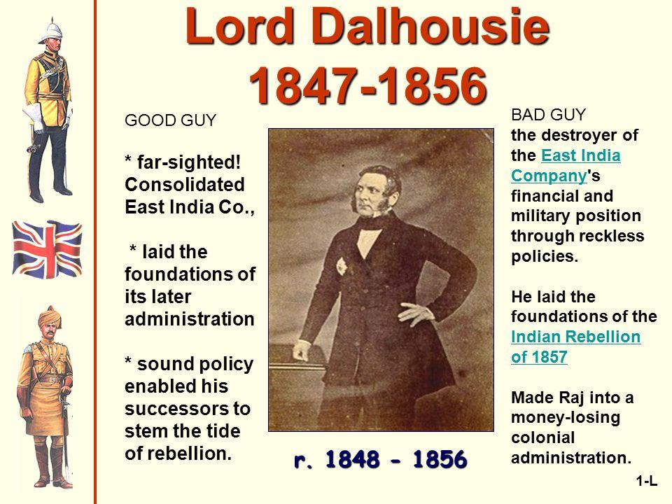 Lord Dalhousie 1847-1856 r.1848 - 1856 1-L GOOD GUY * far-sighted.