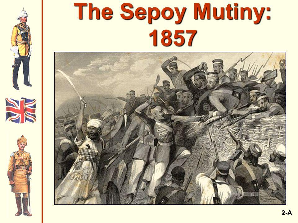 The Sepoy Mutiny: 1857 2-A