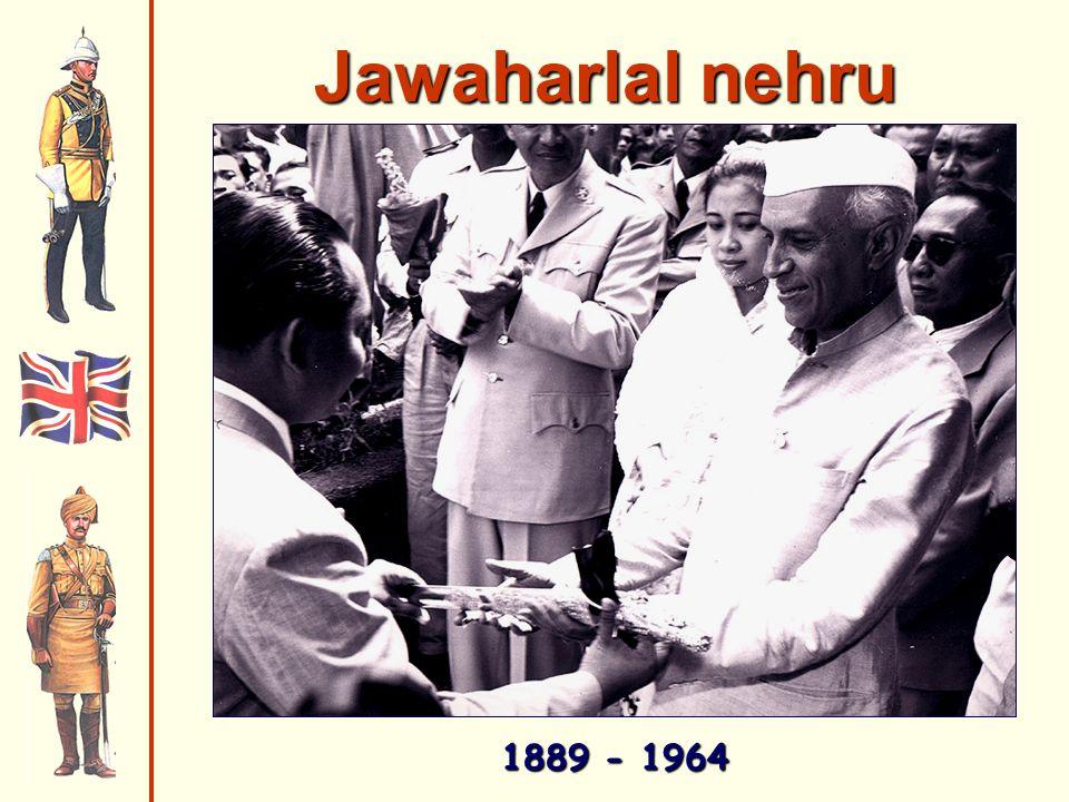 Jawaharlal nehru 1889 - 1964