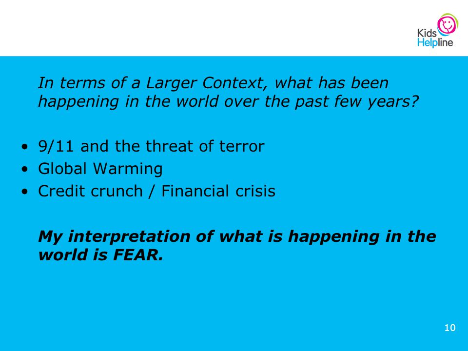 10 In terms of a Larger Context, what has been happening in the world over the past few years.