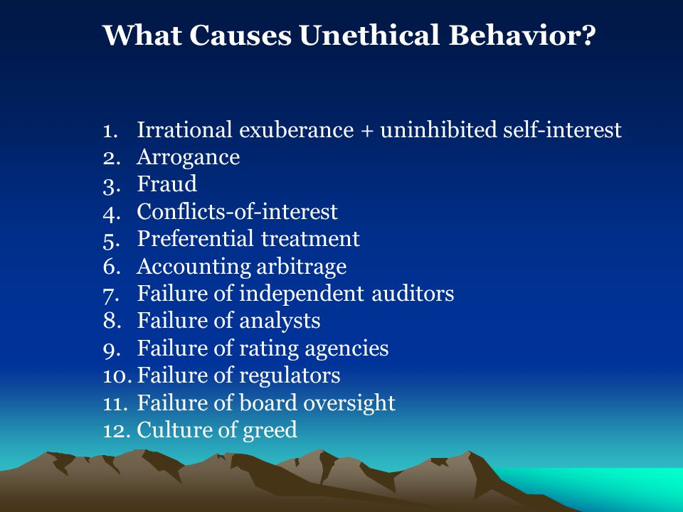What Causes Unethical Behavior.