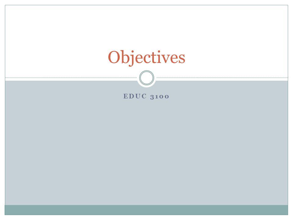 EDUC 3100 Objectives