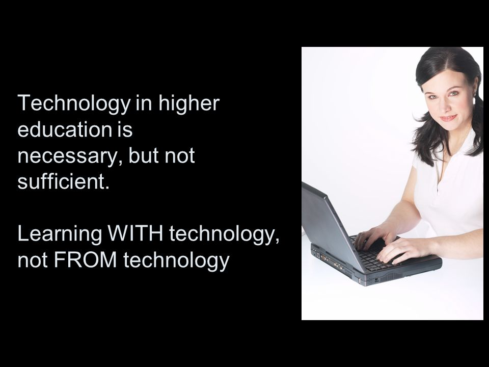 Technology in higher education is necessary, but not sufficient.