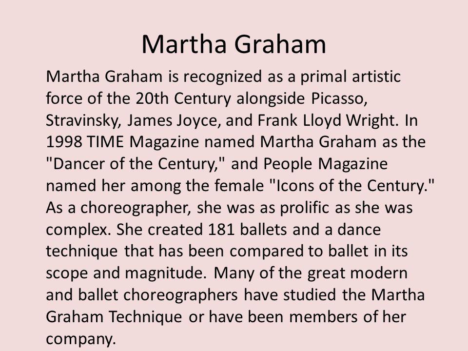 Graham Choreography Martha Graham choreographed 181 works in her lifetime.