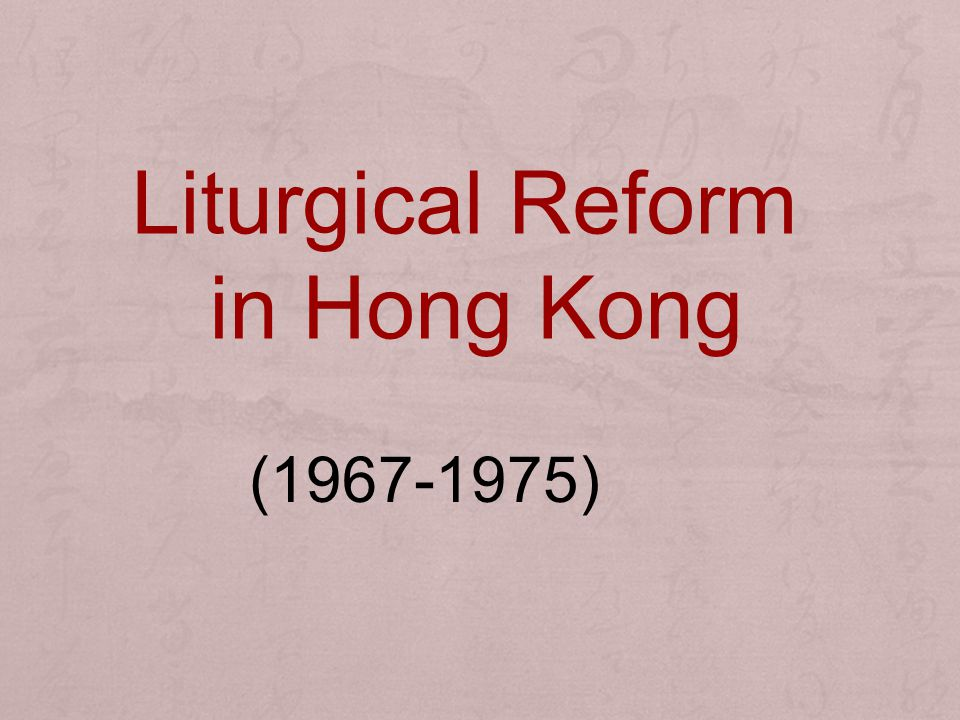 Liturgical Reform in Hong Kong (1967-1975)