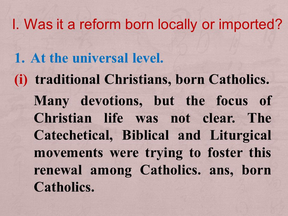 I. Was it a reform born locally or imported. 1.At the universal level.