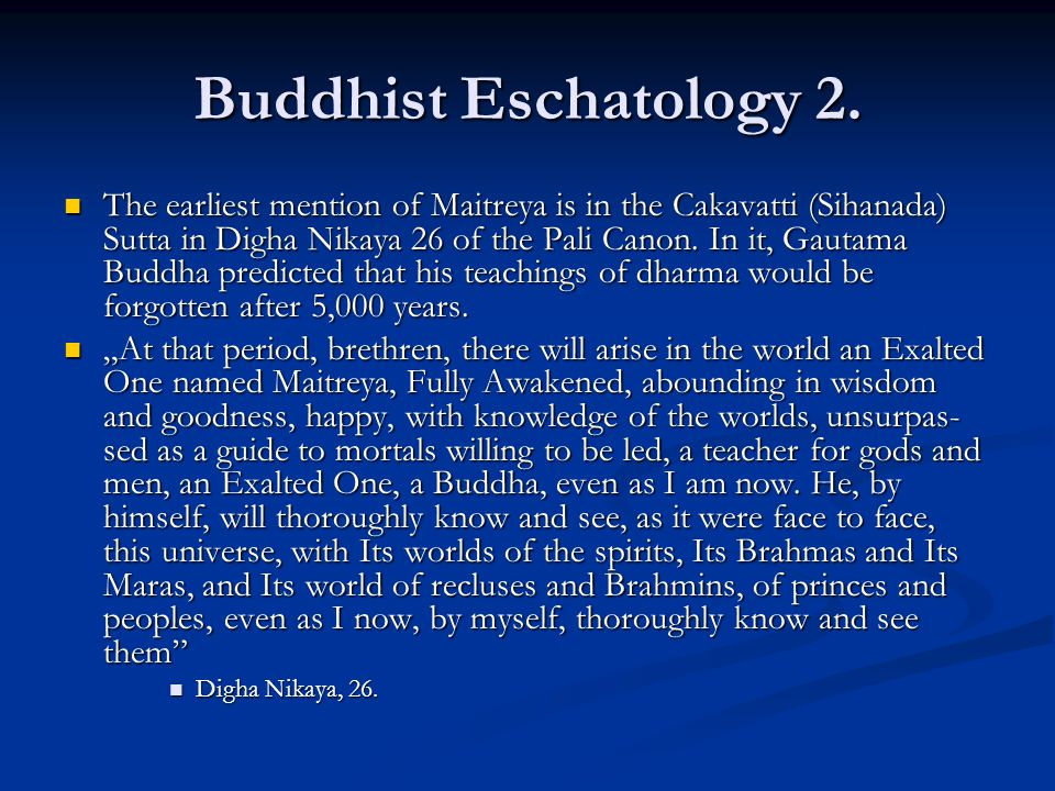 Buddhist Eschatology 2.
