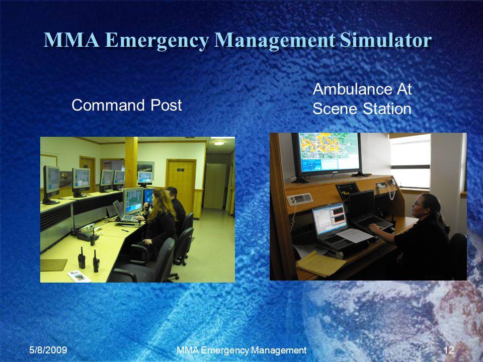 5/8/2009MMA Emergency Management12 MMA Emergency Management Simulator Command Post Ambulance At Scene Station