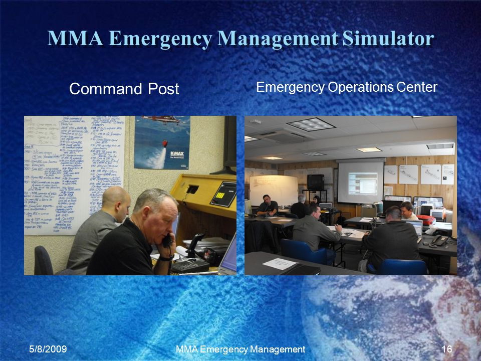 5/8/2009MMA Emergency Management16 MMA Emergency Management Simulator Command Post Emergency Operations Center