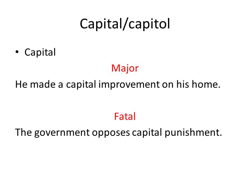 Capital/capitol Capital Leading city 1.The capital city of England is London.