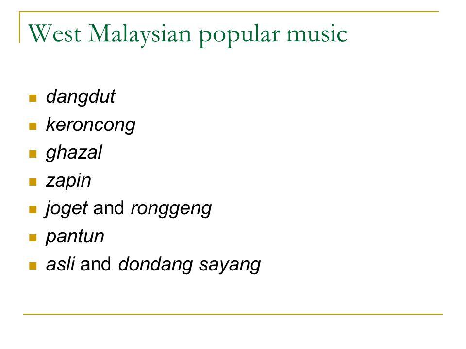 West Malaysian popular music dangdut keroncong ghazal zapin joget and ronggeng pantun asli and dondang sayang