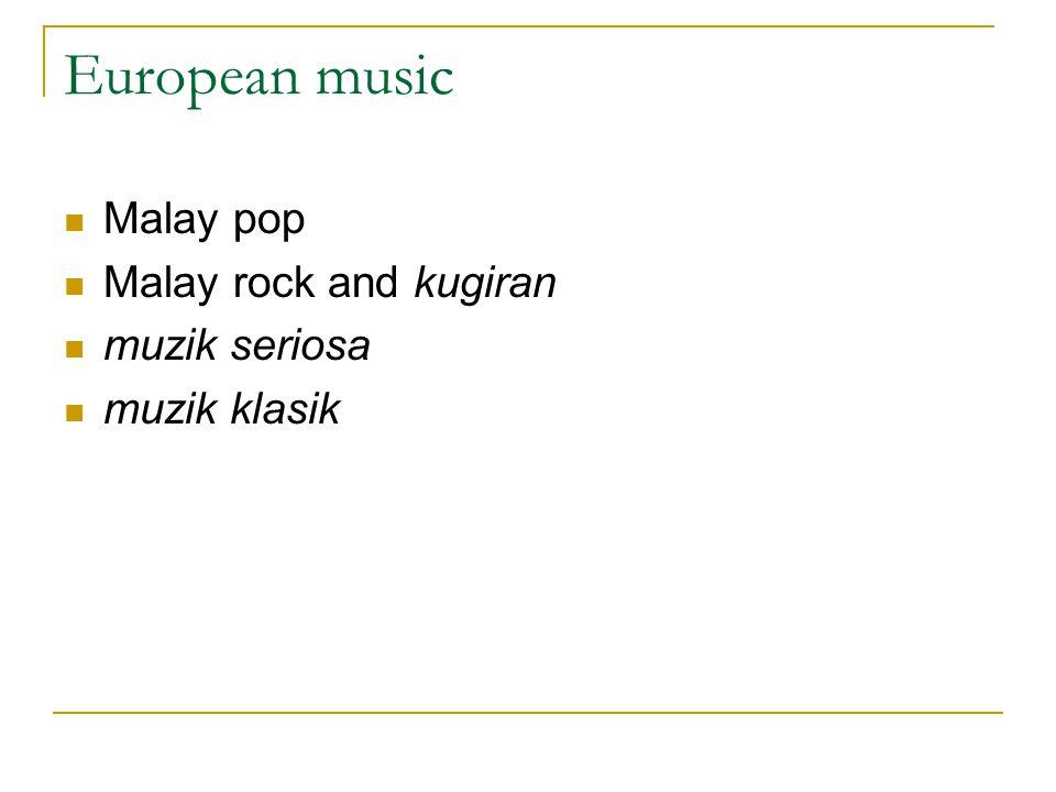 European music Malay pop Malay rock and kugiran muzik seriosa muzik klasik