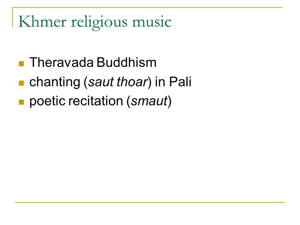 Khmer religious music Theravada Buddhism chanting (saut thoar) in Pali poetic recitation (smaut)