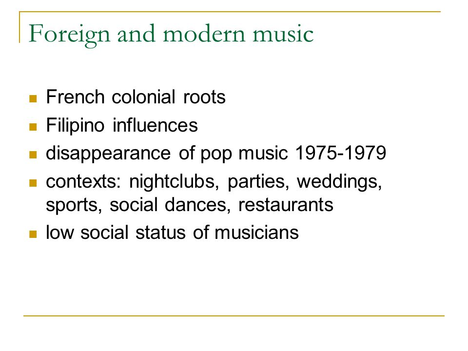 Foreign and modern music French colonial roots Filipino influences disappearance of pop music 1975-1979 contexts: nightclubs, parties, weddings, sport