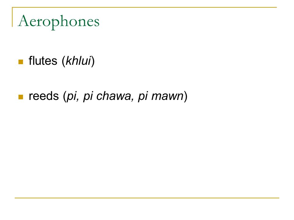 Aerophones flutes (khlui) reeds (pi, pi chawa, pi mawn)