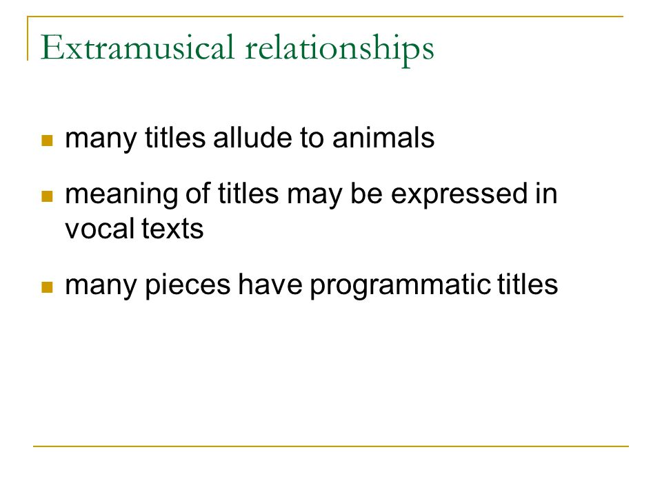 Extramusical relationships many titles allude to animals meaning of titles may be expressed in vocal texts many pieces have programmatic titles