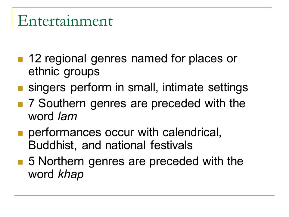 Entertainment 12 regional genres named for places or ethnic groups singers perform in small, intimate settings 7 Southern genres are preceded with the