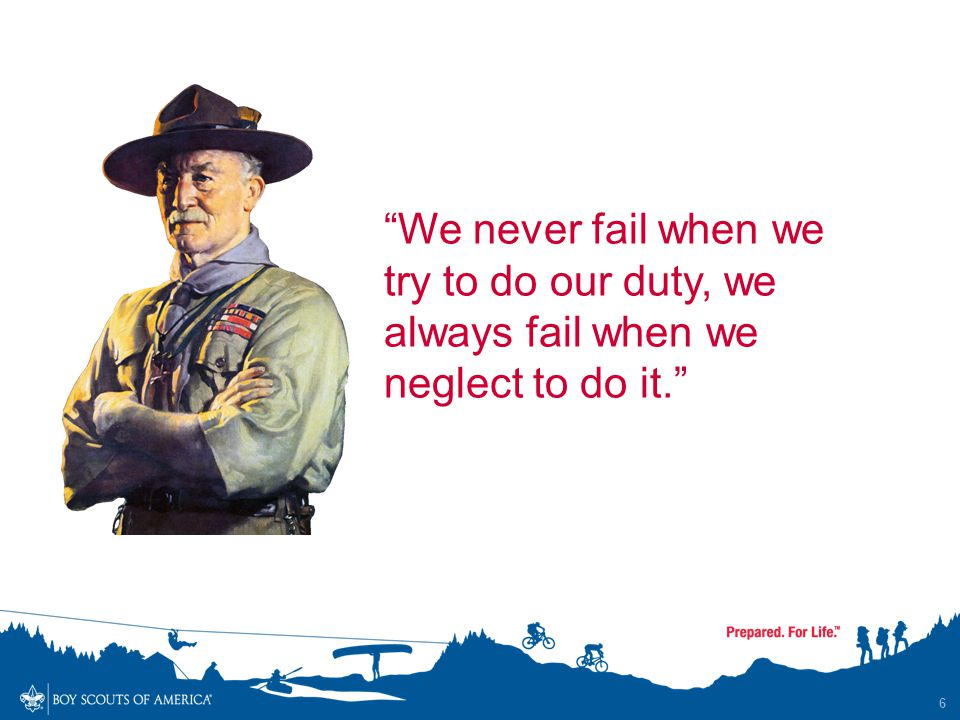 6 We never fail when we try to do our duty, we always fail when we neglect to do it.