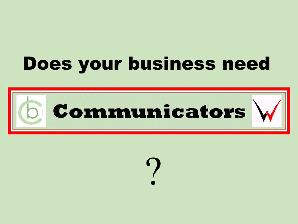 Does your business need