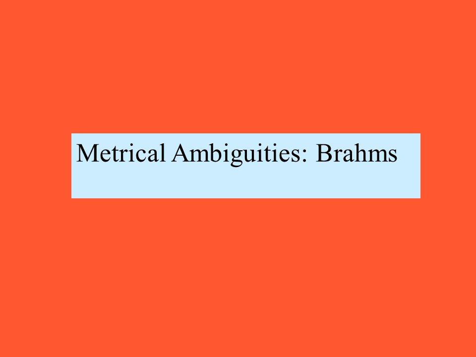 Metrical Ambiguities: Brahms