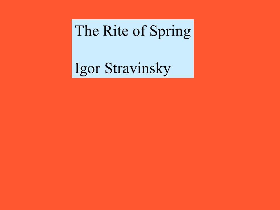 The Rite of Spring Igor Stravinsky
