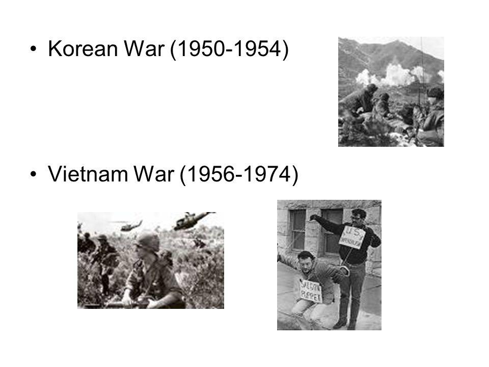 Korean War (1950-1954) Vietnam War (1956-1974)